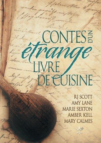 Contes D'Un Etrange Livre de Cuisine  [Scott, Rj - Lane, Amy - Sexton, Marie] (Tapa Blanda)