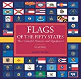 Flags of the Fifty States, 2nd: Their Colorful Histories and Significance