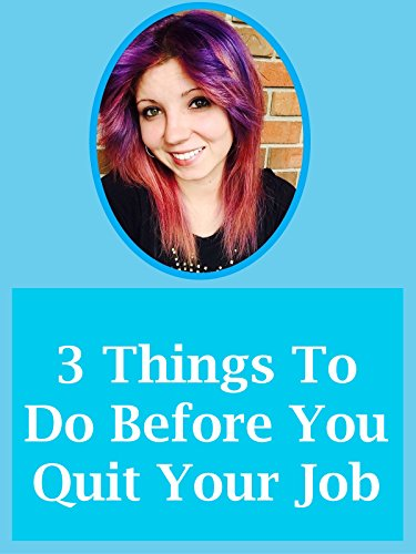 3 Things To Do Before You Quit Your Job