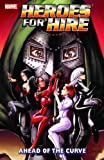 Heroes For Hire Volume 2: Ahead Of The Curve TPB: Ahead of the Curve v. 2 (Graphic Novel Pb)