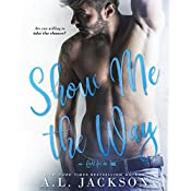 Show Me the Way: Fight for Me, Book 1 | [A.L. Jackson]