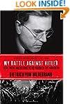 My Battle Against Hitler: Faith, Trut...
