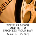 Popular Movie Quotes to Brighten Your Day | Daniel Willey