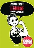 Comprendre le f�minisme: Guide graphique (Comprendre/essai graphique)