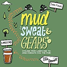 Mud, Sweat and Gears: Cycling From Land's End to John O'Groats (via the Pub) Audiobook by Ellie Bennett Narrated by Nicola MacKenzie