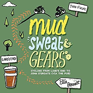 Mud, Sweat and Gears: Cycling From Land's End to John O'Groats (via the Pub) Audiobook