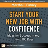 img - for Start Your New Job with Confidence: Ideas for Success in Your First 100 Days book / textbook / text book
