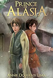Prince of Alasia (Annals of Alasia Book 1)