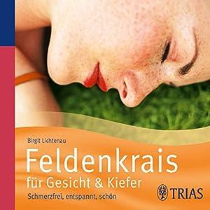 Feldenkrais für Gesicht & Kiefer Audiobook