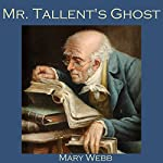 Mr. Tallent's Ghost | Mary Webb