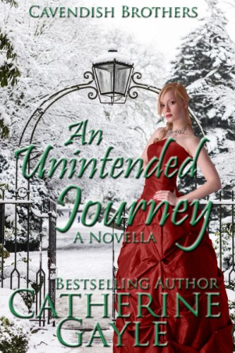 An Unintended Journey (Cavendish Brothers, Novella 1) by Catherine Gayle