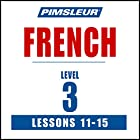 French Level 3 Lessons 11-15: Learn to Speak and Understand French with Pimsleur Language Programs  von  Pimsleur Gesprochen von:  uncredited