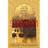 Shantaram: A Novel ~ Gregory David Roberts
