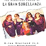 The Audacious Ladies of La Gran Sorellanza | K-lee Starland Ph.D.