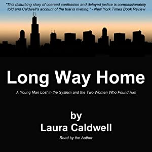 Long Way Home: A Young Man Lost in the System and the Two Women Who Found Him | [Laura Caldwell]