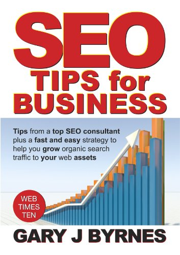 Seo Tips For Business - Search Engine Optimisation And Web Marketing For Beginners