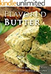 Flavored Butter Recipes: Make Your Ow...