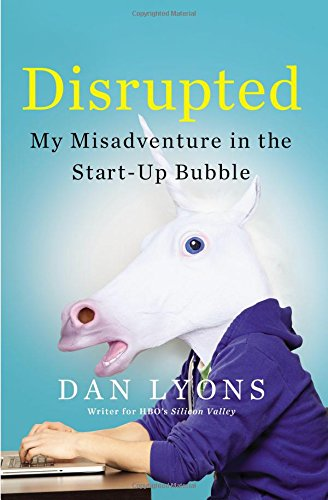 Disrupted-My-Misadventure-in-the-Start-Up-Bubble