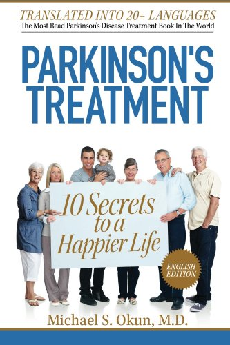 Michael S. Okun M.D. - Parkinson's Treatment: 10 Secrets to a Happier Life (English Edition)