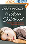 A Stolen Childhood: A Dark Past, a Te...