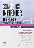 Concours Infirmier 2015 Tout en un - IFSI 2015 préparation et entraînement complets pour être bien classé IFSI 2015