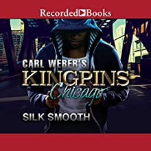 Carl Weber's Kingpins: Chicago Audiobook by Silk Smooth Narrated by Morae Brehon, Dylan Ford, Kentra Lynn, Angela Lewis