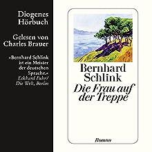 Die Frau auf der Treppe (       ungekürzt) von Bernhard Schlink Gesprochen von: Charles Brauer