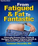 Weight Loss: From Fatigued & Fat To F...