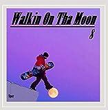 Walkin On Tha Moon 8