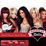 echange, troc The Pussycat Dolls - Hush Hush, Hush Hush