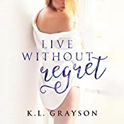 Live Without Regret: A Touch of Fate, Book 3 | K.L. Grayson