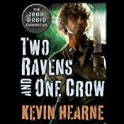 HOLD FOR NARRATOR Two Ravens and One Crow: An Iron Druid Chronicles Novella | Kevin Hearne