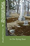 img - for The Eminent Dead or The Triumphs of Faith: In The Dying Hour (History of Free Will Baptists) by Bradford K. Peirce (2014-01-28) book / textbook / text book
