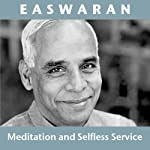 Meditation and Selfless Service | Eknath Easwaran