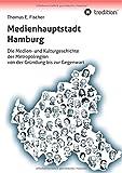 Medienhauptstadt Hamburg (German Edition)
