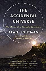 The Accidental Universe- The World You Thought You Knew