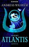 Projekt: Atlantis: Roman (Projekt Trilogie 3)