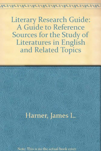 Literary Research Guide: A Guide to Reference Sources for the Study of Literature in English and Related Topics