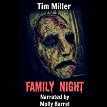 Family Night (       UNABRIDGED) by Tim Miller Narrated by Molly Barrel