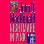 Nightmare in Pink: A Travis McGee Novel, Book 2 (       UNABRIDGED) by John D. MacDonald Narrated by Robert Petkoff