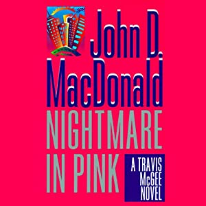 Nightmare in Pink: A Travis McGee Novel, Book 2 | [John D. MacDonald]