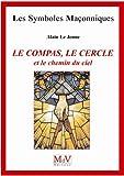 echange, troc Alain Lejeune - Le compas, le cercle et le chemin du ciel