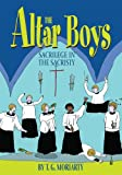 img - for The Altar Boys: Sacrilege in the Sacristy book / textbook / text book