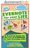 Evernote for your Life | A Practical Guide for the Use of Evernote in Your Everyday Life [2014 Edition]: A Practical Guide for the Use of Evernote in Your Everyday Life (English Edition)