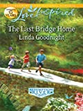 img - for The Last Bridge Home (Love Inspired) book / textbook / text book