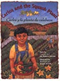 img - for Carlos and the Squash Plant / Carlos y la planta de calabaza (Multilingual Edition) book / textbook / text book