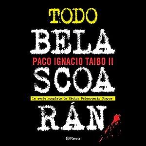 Todo Belascoarán (       UNABRIDGED) by Paco Ignacio Taibo II Narrated by Jorge Lillo
