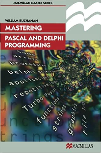 Mastering Pascal and Delphi Programming (Palgrave Master S)