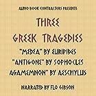 Three Greek Tragedies Hörbuch von  Euripides,  Sophocles,  Aeschylus Gesprochen von:  uncredited