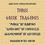 Three Greek Tragedies (Unabridged)